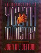 Введение в Молодежное Служение / Джон М.Деттони